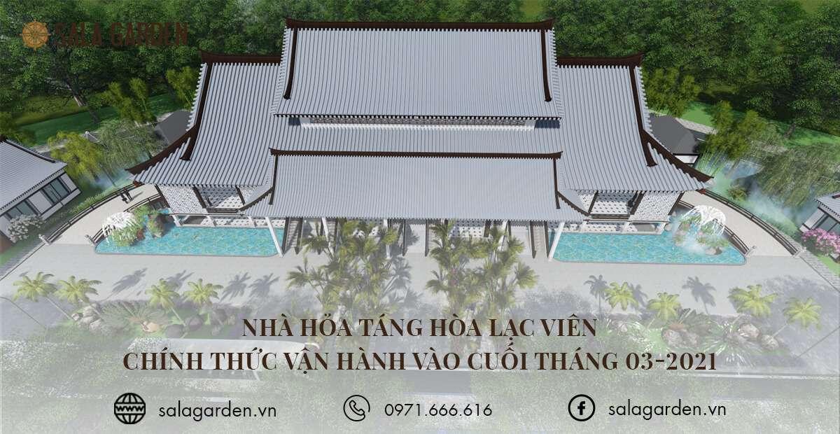 Nhà hỏa táng Hòa Lạc Viên chính thức vận hành cuối tháng 03-2021