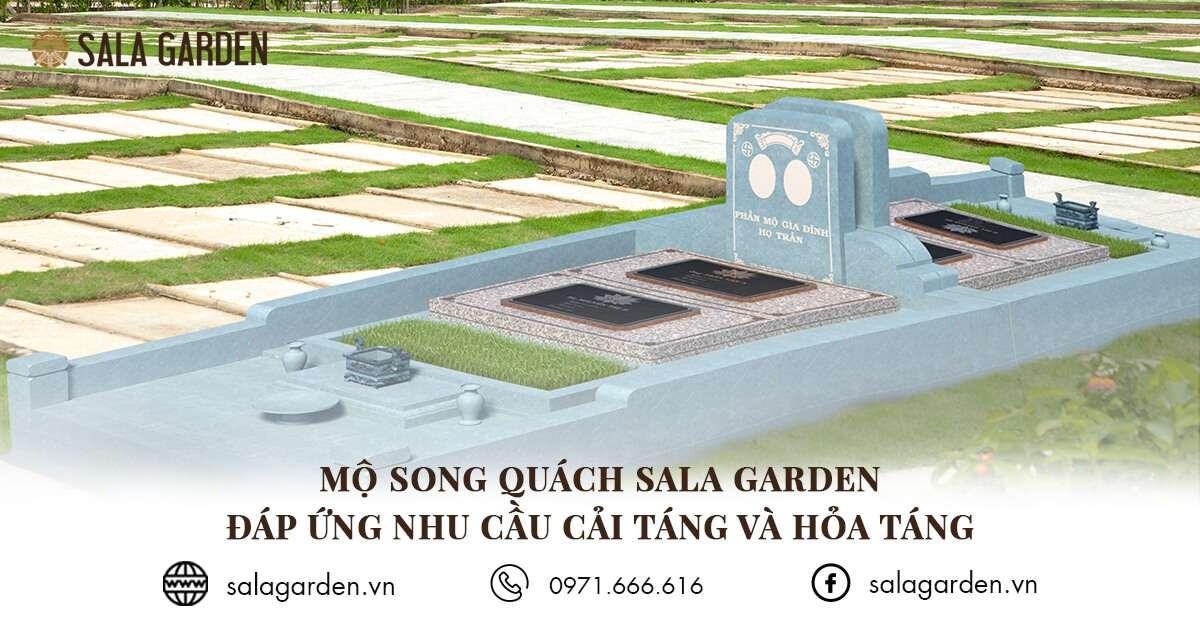 Mộ Song Quách Sala Garden: đáp ứng nhu cầu cải táng và hỏa táng