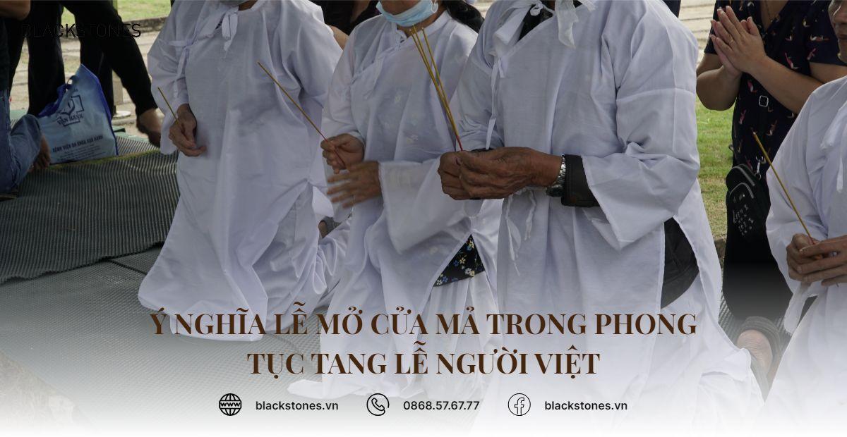 Ý nghĩa lễ mở cửa mả trong phong tục tang lễ người Việt